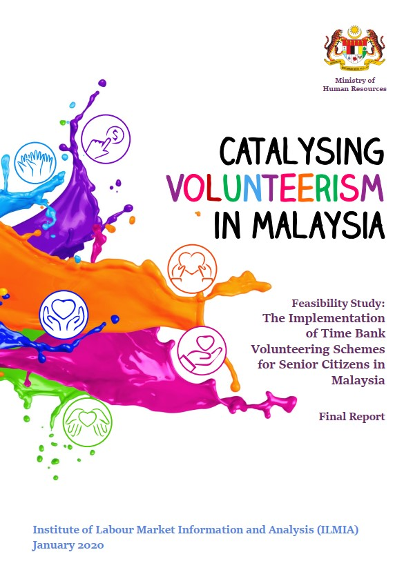 Catalysing Volunteerism in Malaysia - Feasibility Study: The Implementation of Time Bank Volunteering Schemes for Senior Citizens in Malaysia
